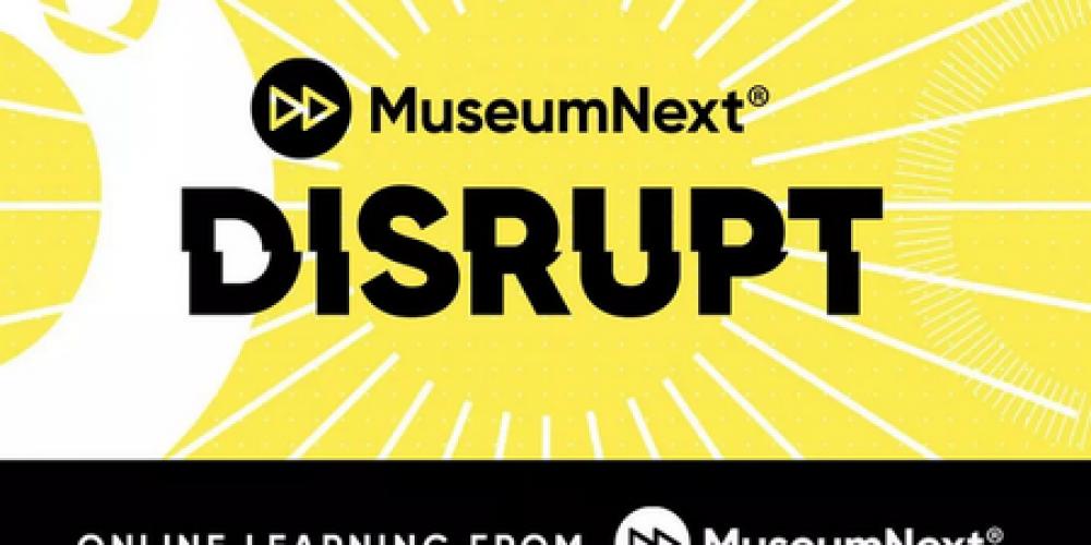 MuseumNext Disrupt – webinář